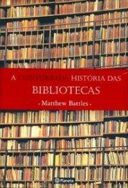 A Conturbada Historia das Bibliotecas, de Mattew Battles